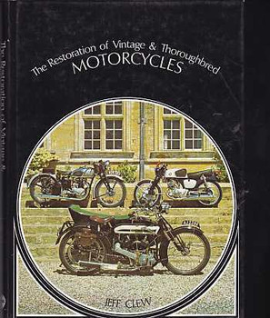 The Restoration of Vintage & Thoroughbred Motorcycles (Jeff Clew)