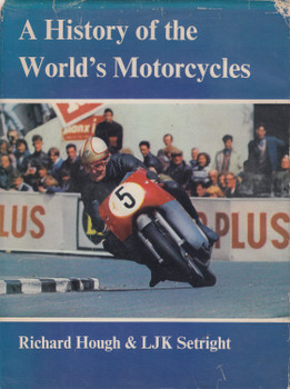 A History of the World's Motorcycles (Richard Hough & LJK Setright)