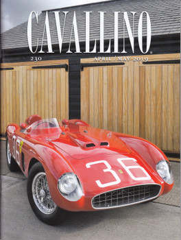 Cavallino The Journal Of Ferrari History Number 230 April 2019 / May 2019 (CAV230)