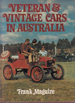 Veteran & Vintage Cars In Australia (Frank Maguire) (9780727003973)
