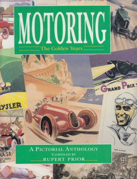 Motoring The Golden Years A Pictorial Anthology (Compiled By Rupert Prior)