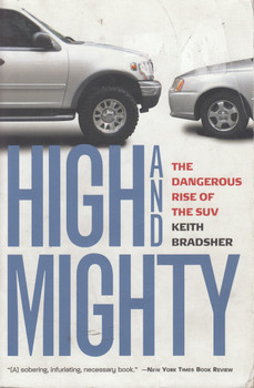 High And Mighty The Dangerous Rise Of The SUV