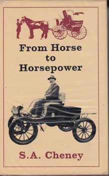 From The Horse to Horsepower (S. A. Cheney, 1965, 1st Ed, Hardcover) (B0007J7V24)