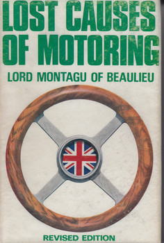 Lost Causes of Motoring by Lord Montagu of Beaulieu (2nd revised edition, 1966) (B000KFV9NW)