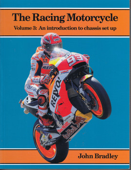 The Racing Motorcycle - Volume 3, An Introduction to Chassis Set Up (9780951292952)