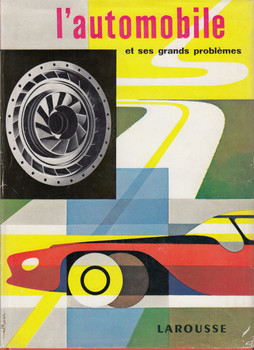L'automobile et des grands problemes (French Text) Hardbound 1958 Edition (B0045Z7E8W)