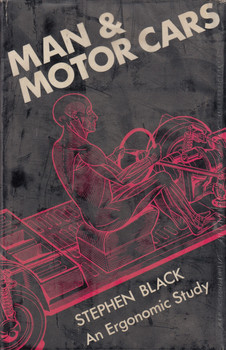 Man & Motor Cars An Ergonomic Study (Stephen Black) 1st Edn. 1966 (B000MQRVJ0)