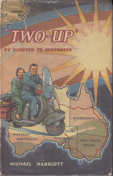Two-Up By Scooter To Australia (Michael Marriott) 2nd Impression, 1960 (B071H8GT3J)