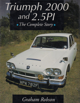Triumph 2000 and 2.5PI The Complete Story (Graham Robson, 1st Edn. 1995 (9781852238544)
