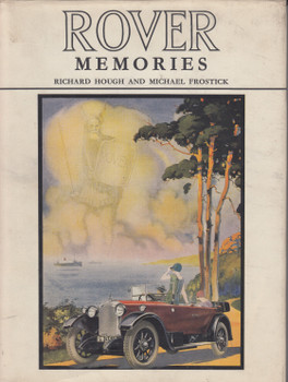 Rover Memories (Richard Hough and Michal Frostick) 1st Edn. 1966 (9780046290078)