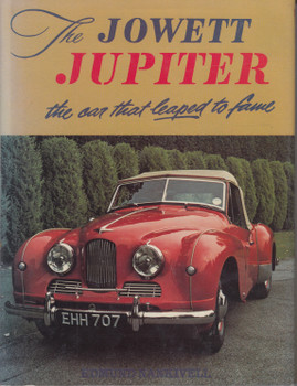 The Jowett Jupiter - The Car That Leaped To Fame ( Edmund Nankievell) 1st Edn. 1981 (9780713438352)