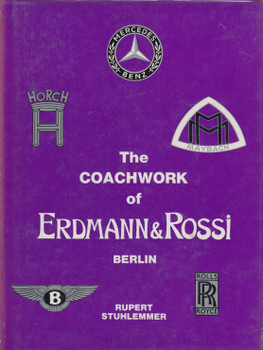 The Coachwork Of Erdmann & Rossi - Berlin (Rupert Stuhlemmer) 1st Edn. 1979 (9780901564160)