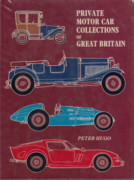 Private Motor Car Collections Of Great Britain (Peter Hugo) 1st Edn. 1973 (9780901564078)