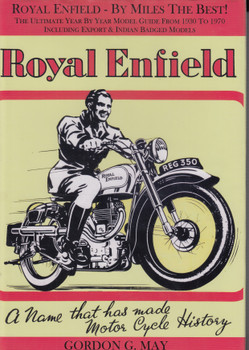 Royal Enfield - By Miles the Best! The Ultimate Year by Year Guide From 1930 to 1970 Including Export & Indian Badged Models (Gordon G. May) 1st Edn. 2004 (B002BGQJ9C)