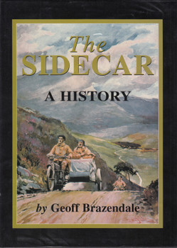 The Sidecar - A History (Geoff Brazendale) 1st Edn. 1999 (9780953496105)