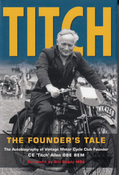 Titch - The Founder's Tale (C E 'Titch' Allen) 1st Edn. 2007 (9780955312434)