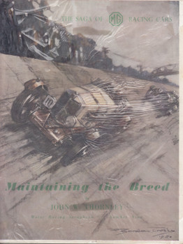 Maintaining The Breed - The Saga Of MG Racing Cars (John Thornley) 1st Edn. 1950 (b0018ek69w)