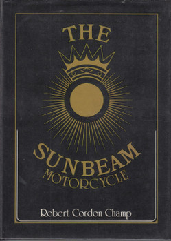 The Sunbeam Motorcycle (Robert Cordon Champ) 1st Edn. 1980 (9780854292585)