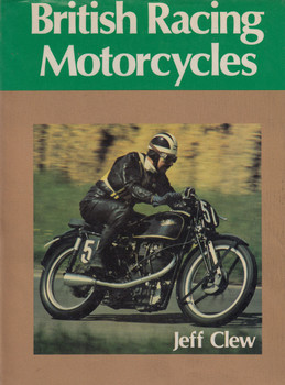 British Racing Motorcycles (Jeff Clew) 1st Edn. 1976 (9780854291618)