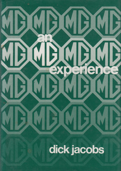 An MG Experience (Dick Jacobs) 1st Edn. 1976 (9780851840130)