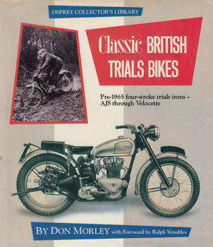 Classic British Trails Bikes Pre-1965 four-stroke trials irons- AJS through Velocette Don Morley) 1985 Reprint (9780850455458)