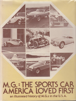 MG - The Sports Car America Loved First - an illustrated history of MGs in the USA (Richard l Knudson ) 1st Edn. 1975 (B0006CJ7LA)