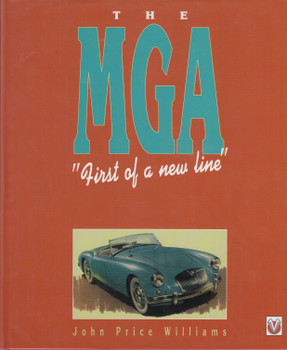 The MGA - First of a new line (John Price Williams) Hardcover, 1st Edn. 1997 (9781874105664)