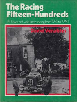 The Racing Fifteen-Hundreds - A history of voiturette racing from 1931 to 1940 (David Venables) 1st Edn. 1984 (9780851840246)
