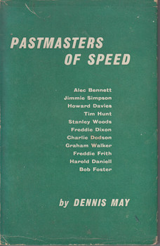 Pastmasters Of Speed (Dennis May) 1st Edn. 1958 (B0007J8WAY)