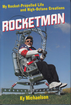 Rocketman - My Rocket-Propelled Life and High-Octane Creations (Ky Michaelson) 1t Edn. 2007 (9780760331439)