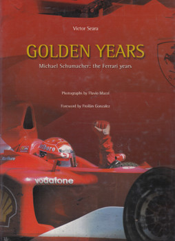 Golden Years - Michael Schumacher - The Ferrari Years (Victor Sera) Hardcover, 1st Edn. (9788888347240)