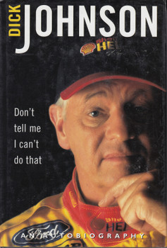 Don't Tell Me I Can't Do That - An Autobiography (Dick Johnson) 1st Edn. 1999 (9780330361538)