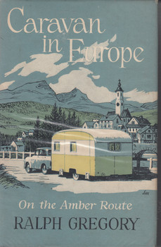 Caravan in Europe (Ralph Gregory) 1st Edn. 1959 (B003APSL3U)