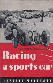 Racing a sports car (Charles Mortimer) Hardcover, 1st Edn. 1951 (B0000CHXHY)