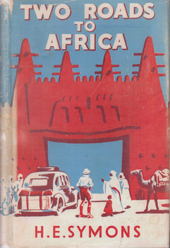 Two Roads To Africa (H.E. Symons) Hardbound. 1st Edn. 1939 (B001J1XJES)