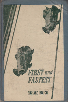 First and Fastest (Richard Hough) Hardbound, 1st Edn. 1964 (B000J3JPTA) - Ex-Library book