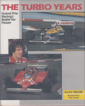 The Turbo Years - Grand Prix Racing's Battle for Power (Alan Henry) Hardcover, 1st Edn. 1990 (9781852233976)