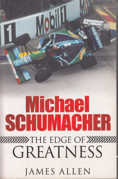 Michael Schumacher - The Edge Of Greatness (James Allen) Paperback, 2008 (9780755316502)