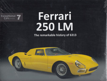 Ferrari 250LM The remarkable history of 6313 - Exceptional Cars Series 7