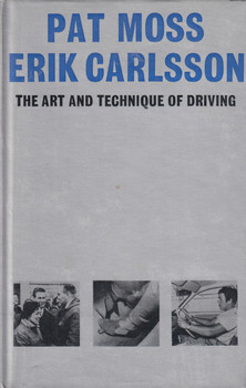 The Art And Technique of Driving (Pat Mosss & Erik Carlsson) Hardcover 1st Edn. 1965 (B00BBKM1K0)
