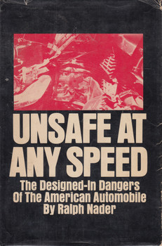 Unsafe At Any Speed - The Designed-In Dangers Of The American Automobile (Ralph Nader) Hardbound 7th Printing 1965 (B0006BMWYU)