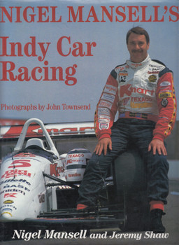 Nigel Mansell's Indy Car Racing (Nigel Mansell and Jeremy Shaw) Hardbound 1994 (9780864386106)