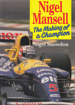 Nigel Mansell - The Making of a Champion (Nigel Snowdown) Paperback 1st Edn. 1992 - SIGNED BY AUTHOR (9780946627875)
