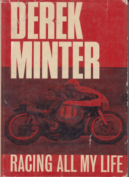 Racing All My Life (Derek Minter) Hardcover 1st Edn. 1965 (B0000CML0K)