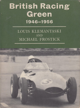 British Racing Green 1946-1956 (Louis Klemantaski and Michael Frostick) Hardcover 1st Edn. 1957 (B071D9CCZH)