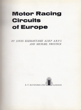 Motor Racing Circuits Of Europe (Louis Klemantaski and Michael Frostick) 1st Edn. 1958 Hardcover with no Dustjacket (B0000CJZMO)