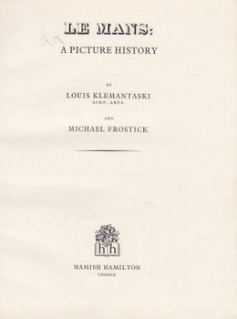Le mans - A Picture History (Louis Klemantaski and Michael Frostick) 1st Edn. 1968 Hardcover with no Dustjacket (B000NDC034)