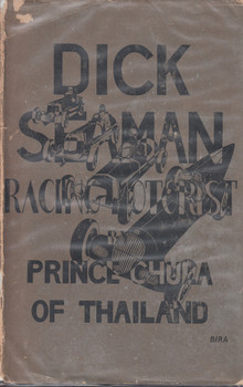 Dick Seaman - Racing Motorist ( Prince Chula of Thailand) 2nd Edn 1943 (B00110081Y)