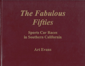 The Fabulous Fifties - Sports Car races in Southern California (Art Evans) Hardcover 1st Edition 2002 (9780970507310)