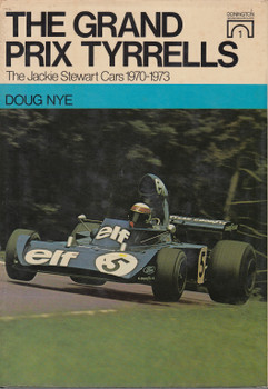 The Grand Prix Tyrells - The Jackie Stewart Cars 1970-1973 (Doug Nye) Hardcover 1st Edn. 1975 (9780333172865)